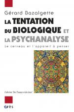 La tentation du biologique et la psychanalyse