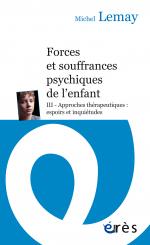 Forces et souffrances psychiques de l'enfant - Tome 3