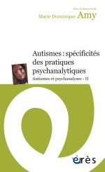Autismes : spécificités des pratiques psychanalytiques