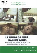 DVD n°24 - Le temps de bébé : bain et soins (Première partie : enfants de 0 à 6 mois)