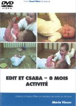 DVD n°15 - Edit et Csaba - 8 mois