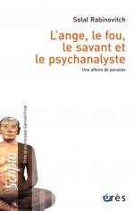 L'ange, le fou, le savant et le psychanalyste