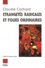 Etrangetés radicales ou folies ordinaires