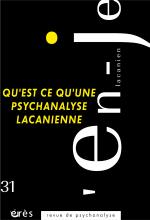 Qu'est-ce qu'une psychanalyse lacanienne ?