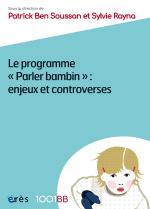 """Le programme """"Parler bambin"""" : enjeux et controverses - 1001BB n°161"""