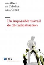Un impossible travail de dé-radicalisation