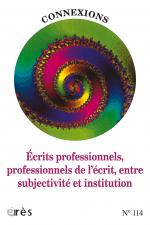 Ecrits professionnels, professionnels de l'écrit, entre subjectivité et institution