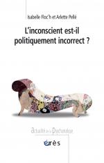 L'Inconscient est-il politiquement incorrect ?