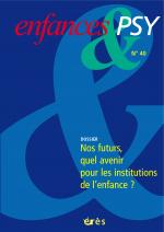 Nos futurs... Quel avenir pour les institutions de l'enfance ?