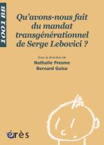 Qu'avons-nous fait du mandat transgénérationnel de Serge Lebovici ? - 1001 bb n°96