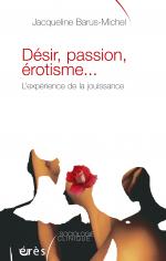 Désir, passion, érotisme...