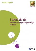 Arbre de vie - Eléments de psychopathologie du bébé - Coffret multimédia (livre + 4 DVD)
