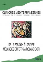 De la passion à l'œuvre - Mélanges offerts à Roland Gori