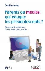 Parents ou médias, qui éduque les préadolescents ?
