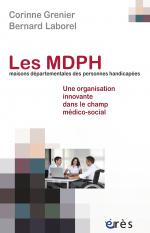 Les MDPH (maisons départementales des personnes handicapées)