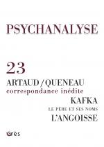 Kafka - L'angoisse - Le père et ses noms -  Artaud /Queneau, correspondance inédite