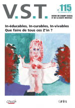 In-éducables, In-curables, In-vivables   -   Que faire de tous ces z'in ?