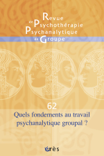 Quels fondements au travail psychanalytique groupal ?