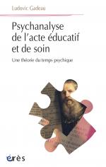 Psychanalyse de l'acte éducatif et de soin