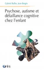 Psychose, autisme et défaillance cognitive chez l'enfant
