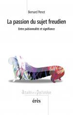 La passion du sujet freudien