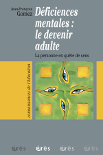 Déficiences mentales : le devenir adulte