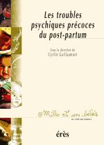 Les troubles psychiques précoces du post-partum - 1001 bb n°46