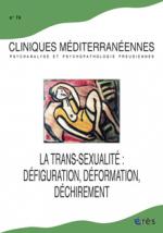 La trans-sexualité : défiguration, déformation, déchirement