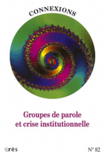 Groupes de parole et crise institutionnelle