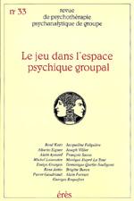 le jeu dans l'espace psychique groupal