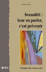 Sexualité : leur en parler, c'est prévenir