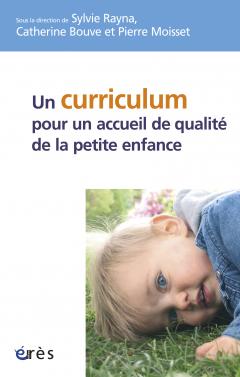 Un curriculum pour un accueil de qualité de la petite ...