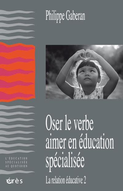 Oser le verbe aimer en éducation spécialisée