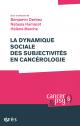 La dynamique sociale des subjectivités en cancérologie