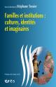 Familles et institutions : cultures, identités et imaginaires