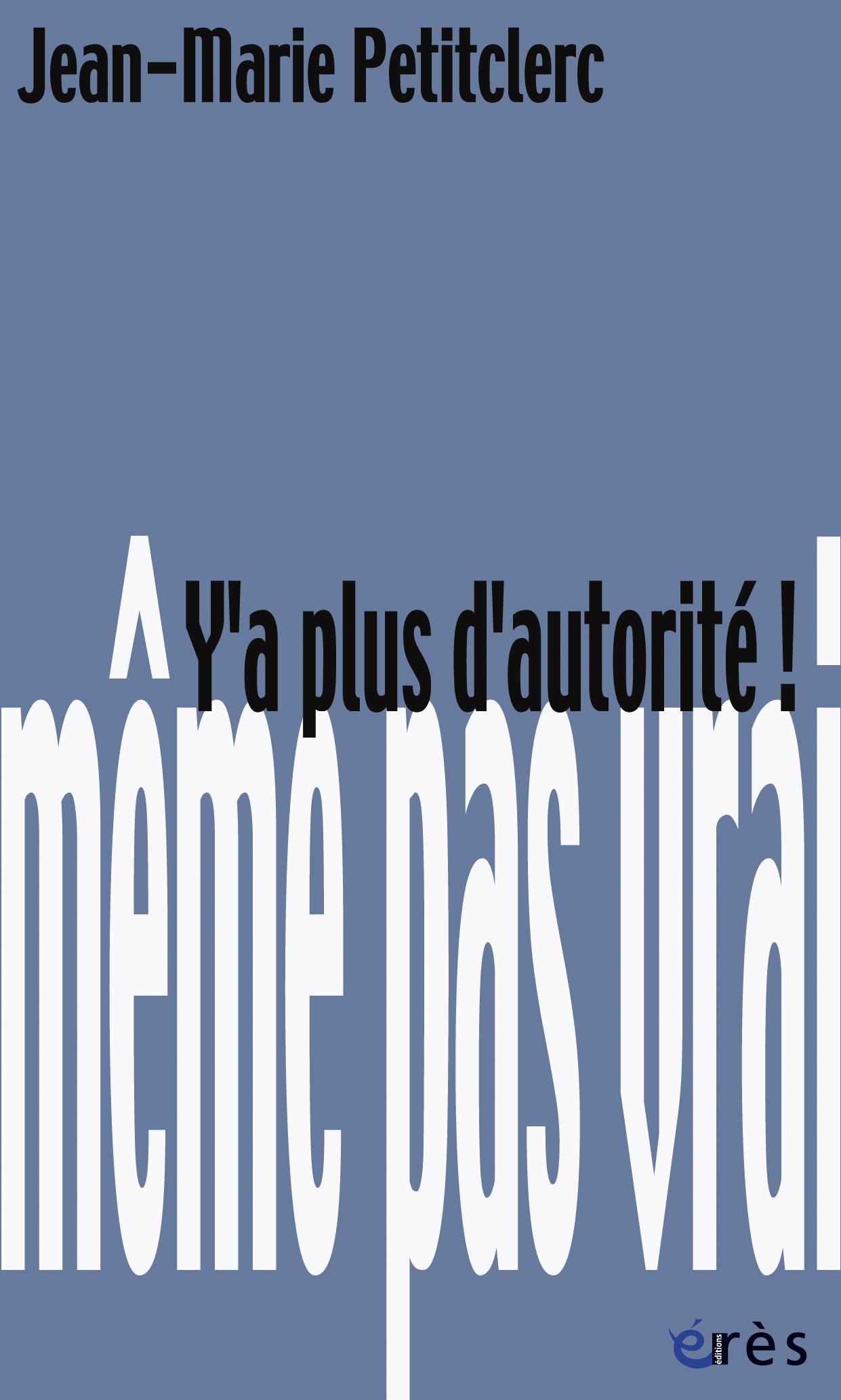 Y'a plus d'autorité ! - Jean-Marie Petitclerc
