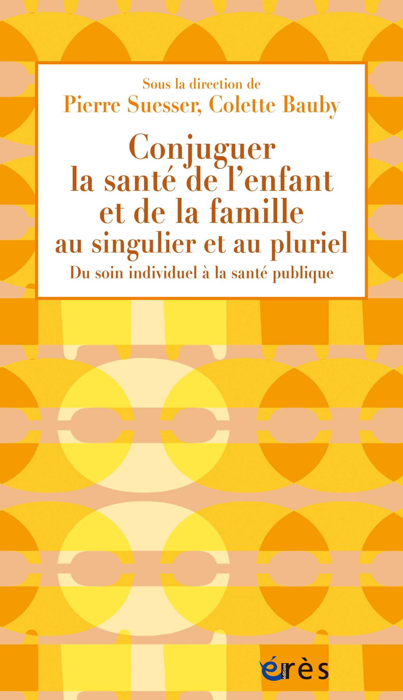 conjuguer la sant u00e9 de l u2019enfant et de la famille au singulier et au pluriel